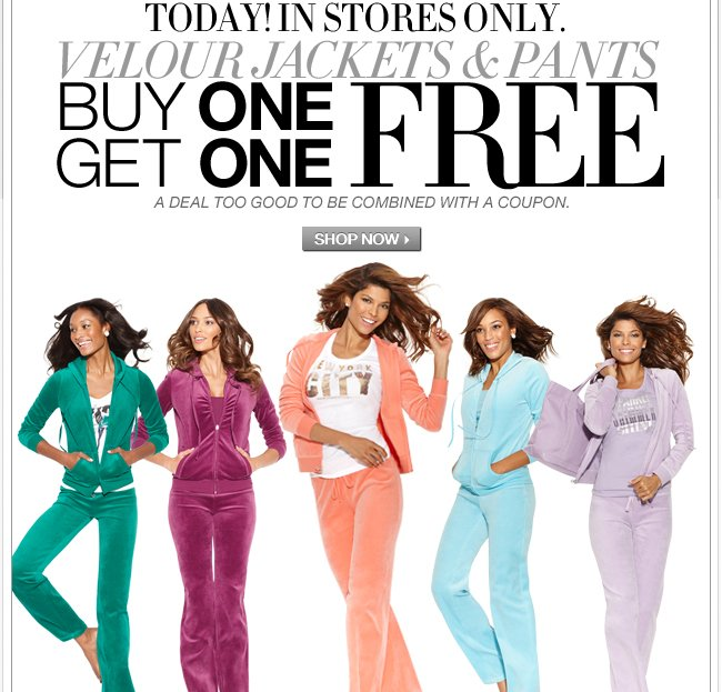 Buy One, Get One Free Velour! In Stores Only.