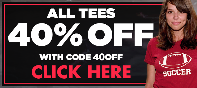All Tees 40% Off! - Click Here!