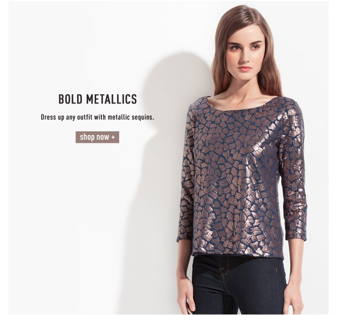 Bold Metallics - Shop Now