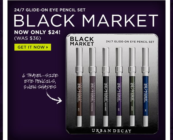 24/7 Glide-On Eye Pencil Set, Black Market, now only $24! (was $36) Get it now >