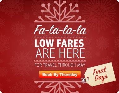 Book by Thursday: Fa-la-la-la-la-la-la Low Fares