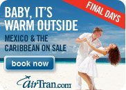 Final Days: Baby Its Warm Outside..In Mexico & The Caribbean