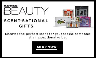 Scent-sational Gifts Discover the perfect scent for your special someone at an exceptional value. SHOP NOW