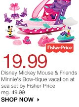 19.99 Disney Mickey Mouse & Friends Minnie's Bow-tique vacation at sea set by Fisher-Price. reg. 49.99 SHOP NOW