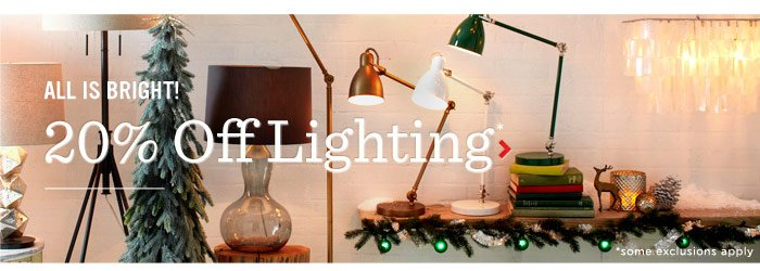 All is bright! 20% off lighting*