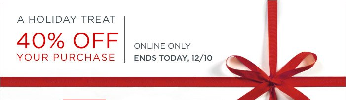 A HOLIDAY TREAT | 40% OFF YOUR PURCHASE