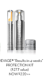 "PREVAGE® ""Results-in-4-weeks"" PROTECTION KIT ($277 value) NOW $220."