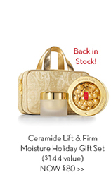 Ceramide Lift & Firm Moisture Holiday Gift Set ($144 value) NOW $80.