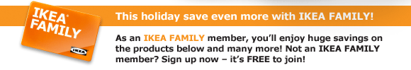 This holiday save even more with IKEA FAMILY!