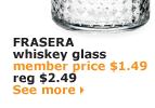 FRASERA whiskey glass | member price $1.49