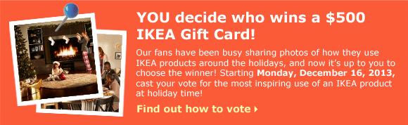 YOU decide who wins a $500 IKEA Gift Card!