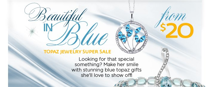Beautiful in Blue: Topaz Jewelry Super Sale. Color this gorgeous demands a celebration! Finish off your perfect holiday party looks with illuminating blue topaz and dramatic diamonds, all put together in a timeless, trendy design. Each piece is made with top-of-the-line materials, so you can cherish these rings, bracelets, earrings, and pendants forever--without sacrificing your budget. Sparkling details and fantastic prices make these beautiful deals your true-blue friends for every season; so slip on your dancing shoes and get ready to take the fashion world by storm!