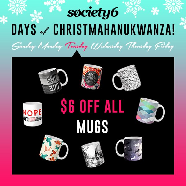 Society6 Days of Christmahanukwanza - Day 3 - $6 Off All Mugs!