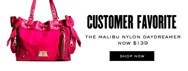 Customer favorite. The Malibu nylon daydreamer. Now 139 dollars. SHOP NOW.