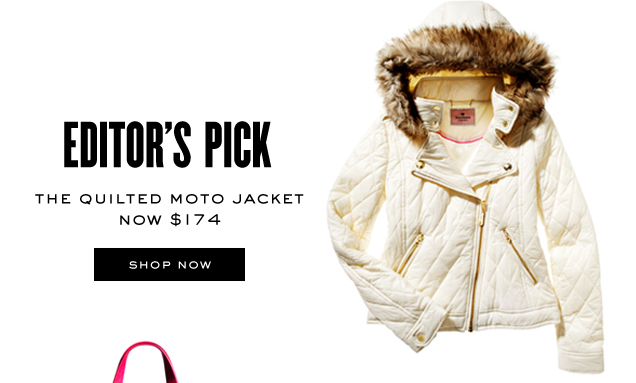 Editors pick. The quilted moto jacket. Now 174 dollars. SHOP NOW.