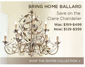 Bring Home Ballard and save on the Claire Chandelier