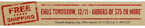 Free Shipping - Ends Tomorrow, 12/11 - Orders of $75 or more