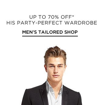 Up To 70% Off* His Party-Perfect Wardrobe