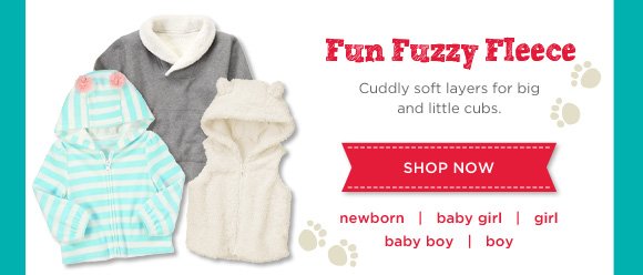 Fun Fuzzy Fleece. Cuddly soft layers for big and little cubs. Shop Now.