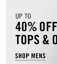 Up To 40% Off Tops & Outerwear - Shop Mens