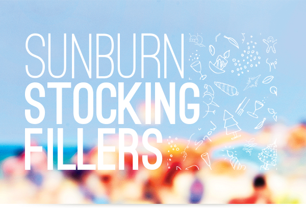Sunburn Stocking Fillers.