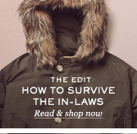 The Edit: How To Survive The In-Laws. Read & shop now