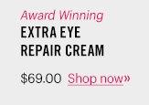Award Winning EXTRA Eye Repair Cream, $69 Shop now »