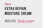 New Extra Repair Moisture Cream, $93 Shop now »