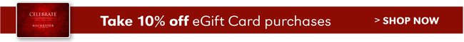 TAKE 10% OFF EGIFT CARD PURCHASES | SHOP NOW