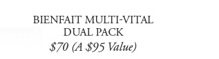 BIENFAIT MULTI-VITAL DUAL PACK | $70 (A $95 Value)