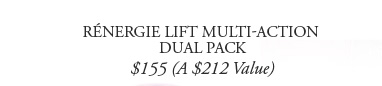 RENERGIE LIFT MULTI-ACTION DUAL PACK | $155 (A $212 Value)