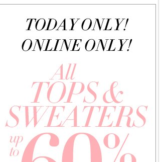 Today Only! Up to 60% Off Tops & Sweaters!