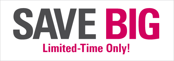 SAVE BIG Limited-Time Only!