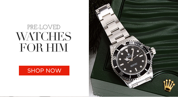 Pre-loved Watches for Him. Shop Now