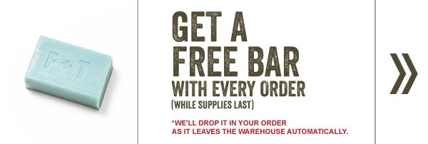 Get a FREE bar with EVERY ORDER - While supplies last.