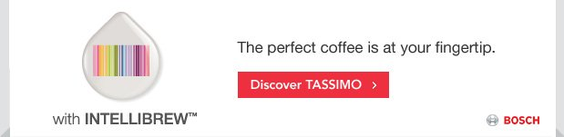 The perfect coffee is at your fingertip. Discover TASSIMO.