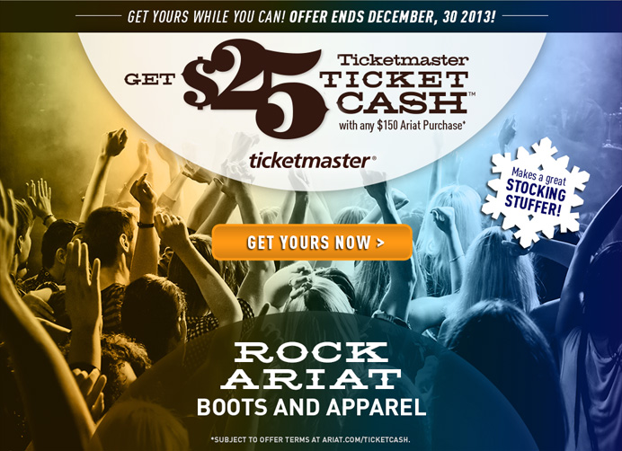 Get $25 Ticketmaster Ticket Cash with any $150 Ariat Purchase
