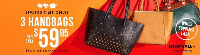 Reminder - Shop 3 Handbags For Only $59.95!