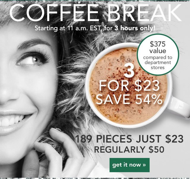 Coffee Break 3 for $23 Save 54% 189 Pieces Just $23! Get It Now!