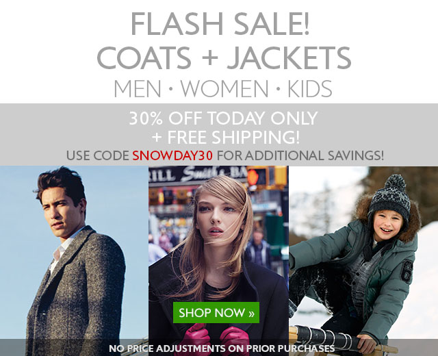 Save 30% off Coats + Jackets for the whole family. Today only!