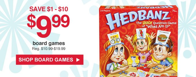 Save $1 - $10 | $9.99 board games | Reg. $10.99 - $19.99 | Shop board games