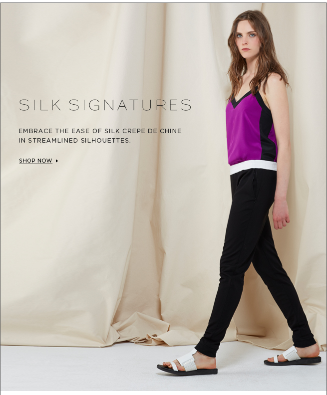 Embrace the ease of silk crepe de chine in streamlined silhouettes. Shop Silk Signatures.