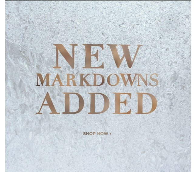 New Markdowns Added! Shop Our Sale Section