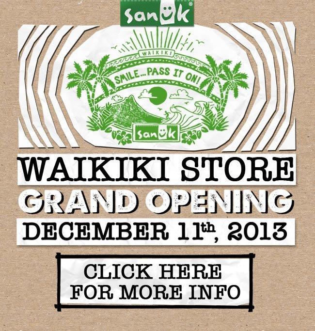 WAIKIKI STORE GRAND OPENING - DECEMBER 11TH, 2013