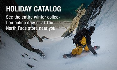 HOLIDAY CATALOG - See the entire winter collection online now or at The North Face store near you.