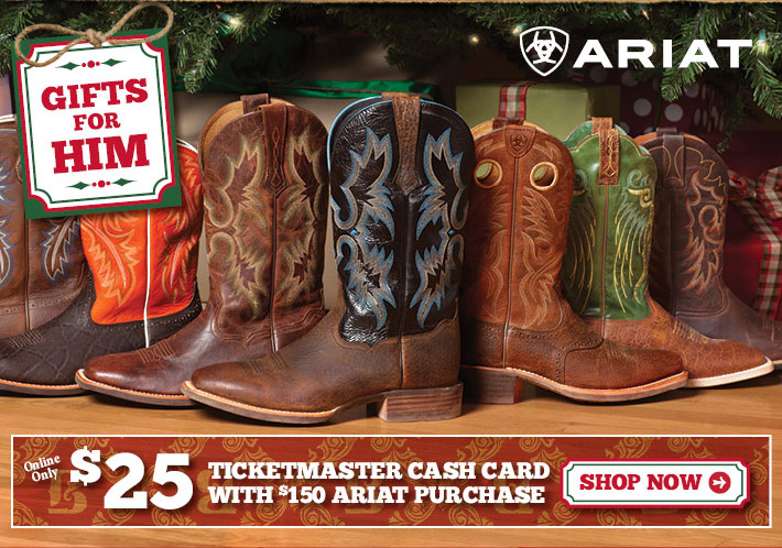 Gifts For Him - $25 Ticketmaster Cash Card With $150 Ariat Purchase