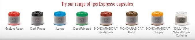 Try our range of iperEspresso capsules Medium Roast Dark Roast Lungo Decaffeinated MONOARABICA(TM) Guatemala MONOARABICA(TM) Brazil MONOARABICA(TM) Ethiopia IDILLYUM(R) Naturally Low Caffeine