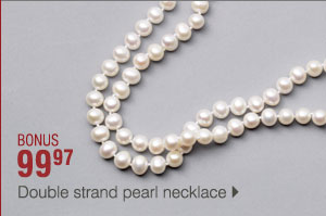 BONUS 99.97 Double strand pearl necklace