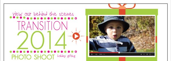 View  Our Transition 2014 Video & Catalog