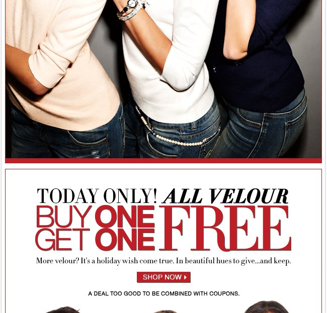 Today Only, All Velour are Buy One Get One Free!